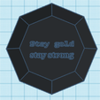 staygoldstaystrong.png Download STL file Diamond Stay gold stay strong • 3D printable template, Danielzr