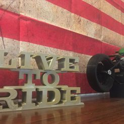 IMG_3011.JPG Download STL file live to ride decoration • Object to 3D print, rfdm